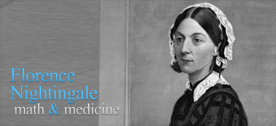 Florence Nightingale: math & medicine.
